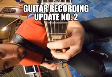 Guitar Recording – Update No. 2