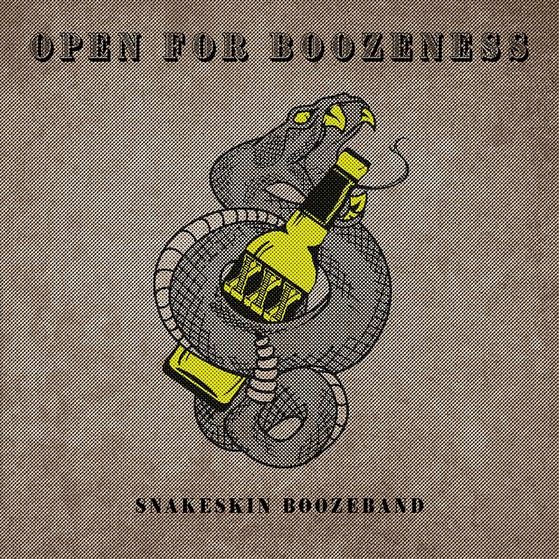 Snakeskin Boozeband - Open For Boozeness (Single)